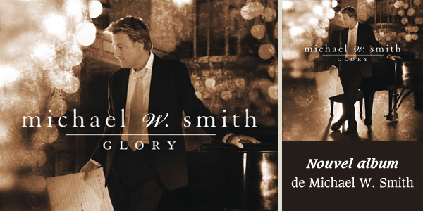 Glory - Nouvel album de Michael W. Smith